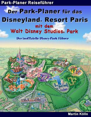 Cover: Der Park-Planer für das Disneyland Resort Paris mit dem Walt Disney Studios Park