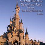 Der Park-Planer für Disneyland Paris mit dem Walt Disney Studios Park - 3. Edition